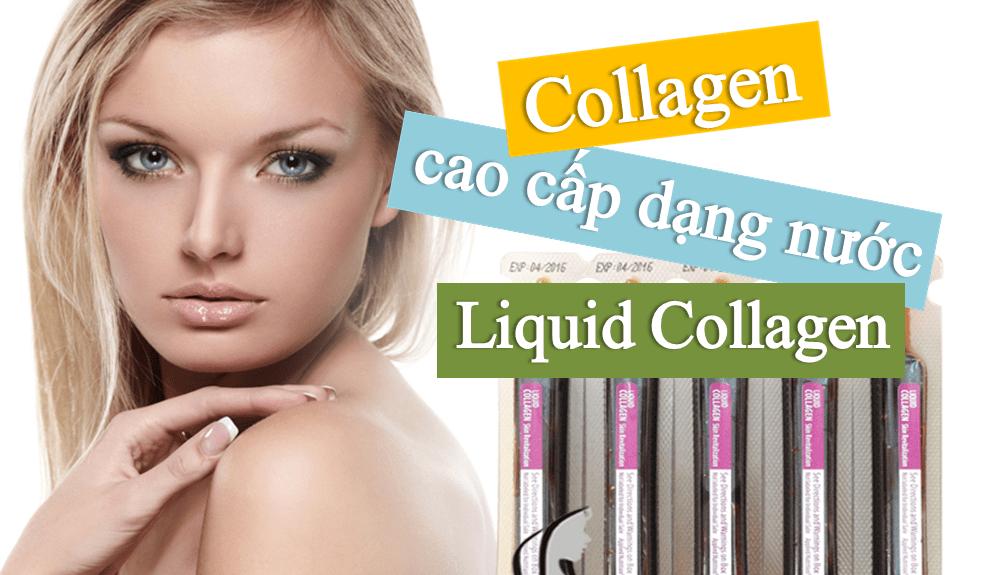 collagen-cao-cap-dang-nuoc-liquid-collagen Những công dụng của liquid collagen đối với người sử dụng.
