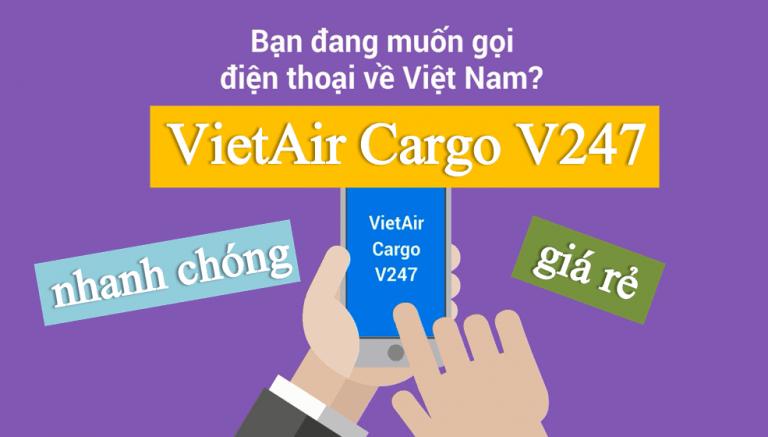 goi-ve-viet-nam Gọi về Việt Nam nhanh chóng với tiện ích của Vietair Cargo